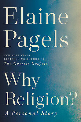 Why Religion? : A Personal Story by Elaine Pagels (2018, eBooks)