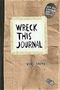 Wreck This Journal: To Create is to Destroy, Now With Even More Ways to Wreck!,