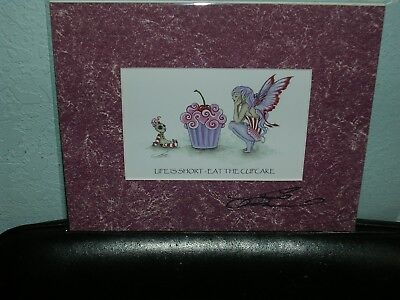Amy Brown - Life Is Short - Eat The Cupcake - Matted Mini - SIGNED
