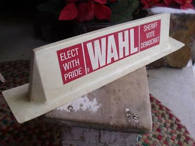 COOL Vintage Car Topper Political Campaign Sign Wahl For Sheriff Lasalle Co IL
