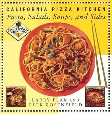 California Pizza Kitchen Pasta, Salads, Soups, And Sides by Rosenfield, Rick, Fl