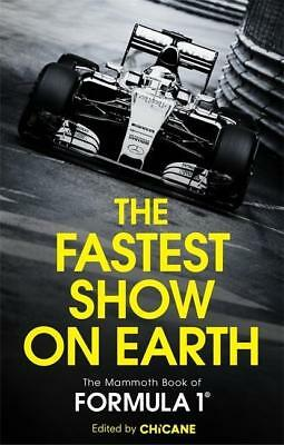 The Fastest Show on Earth The Mammoth Book of Formula 1 Chicane Taschenbuch 2015
