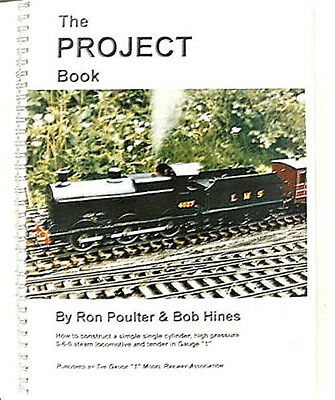 The PROJECT Book - How to Construct a Steam Locomotive - Ron Poulter & Bob Hines