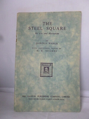 The Steel Square - Its Use and Mechanism by Harold Ryder  - Illustrated