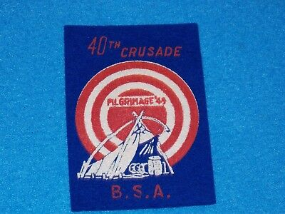 Vintage - 1949 Bsa Pilgrimage 40Th Crusade Felt Patch - Mint