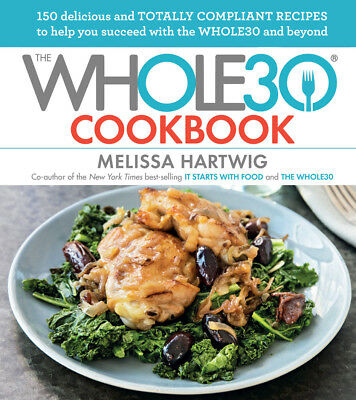 The Whole30 Cookbook by Melissa Hartwig Whole 30 Brand New Hardcover WT75119