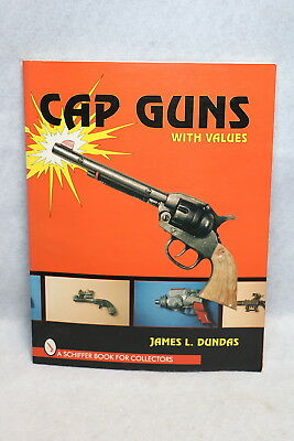 Cap Guns with Values Reference Book Collector Price Guide 1st Ed 96 James Dundas