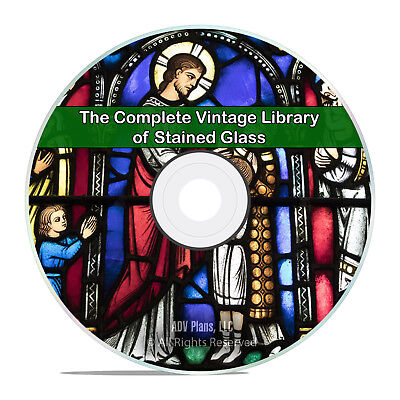 40 Classic Books on Painted & Stained Glass, History, Church, Making PDF CD H85