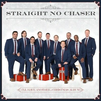 Straight No Chaser I'II Have Another Christmas Album (CD, 2016) NEW