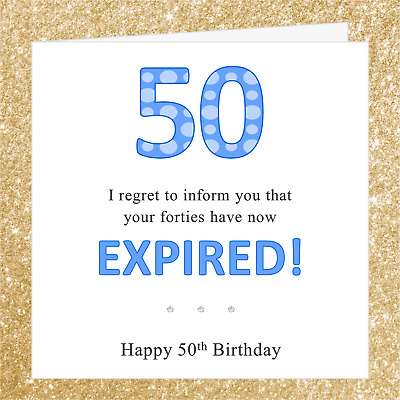 Funny Joke 50th Birthday Card CA15O Ideal 4 Dad Brother Grandad Friend Uncle