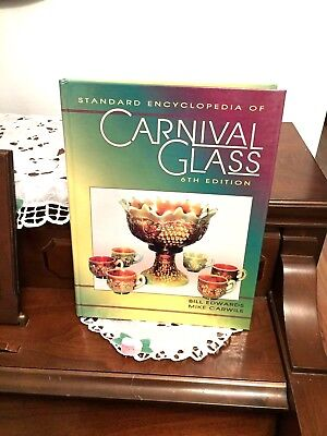 Standard Encyclopedia Of Carnival Glass 6th Edition By Bill Edwards Mike Carwile