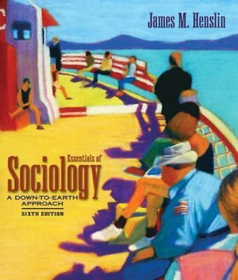 Essentials of Sociology: A Down-to-Earth Approach, James M. Henslin,020544444X,