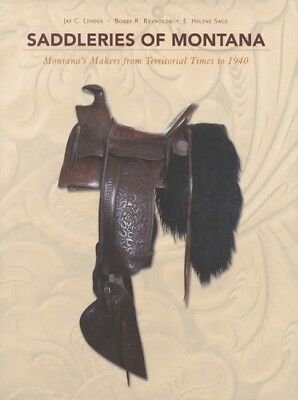 Old West Era Montana's Saddle Makers 1864 - 1940 Collector REFERENCE Horse Tack