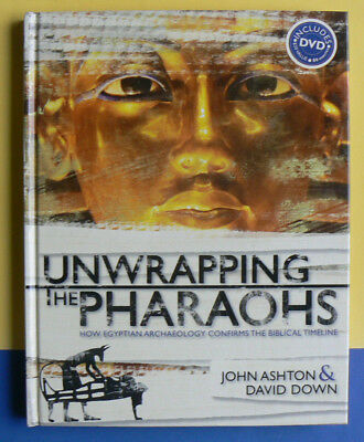 Unwrapping the Pharaohs:How Egyptian Archaeology Confirms Biblical Timeline +DVD