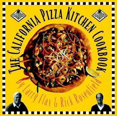 The California Pizza Kitchen Cookbook by Rosenfield, Rick, Flax, Larry, Good Boo