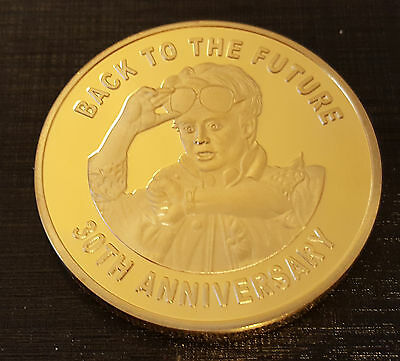 BACK TO THE FUTURE Gold Coin 30 Years Anniversary 1985 2015 Sci Fi Film I II III