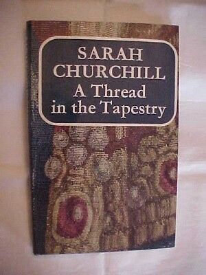 A THREAD IN THE TAPESTRY by WINSTON CHURCHILL Daughter , HISTORY, BIOGRAPHY