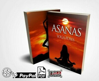 Asanas The Complete Yoga Poses e Book (PDF format) With Master Resell Rights