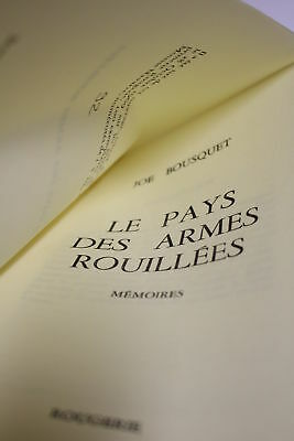 BOUSQUET Le pays des armes rouillees FIRST EDITION NUMBERED 1969