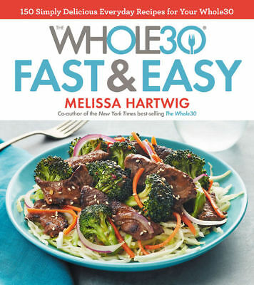 The Whole 30 Fast and Easy Cookbook Melissa Hartwig Brand New Hardcover WT75479