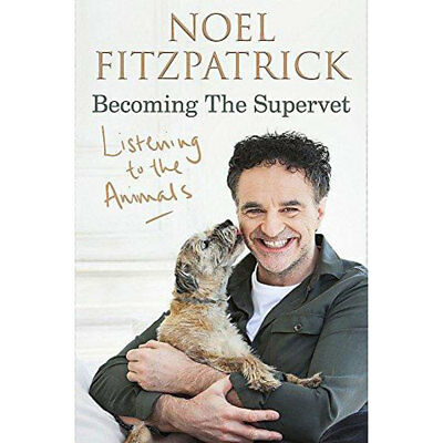 Noel Fitzpatrick - Listening to the Animals (Hardback), New Arrivals, Brand New