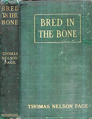 1904 1St Edition Virginia Plantations Thomas Nelson Page Bred In The Bone Gift
