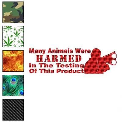 Many Animals Harmed Hunter Decal Sticker Choose Pattern + Size #2282