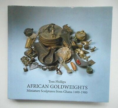 Book: African Goldweights: Miniature Sculptures from Ghana Tom Phillips