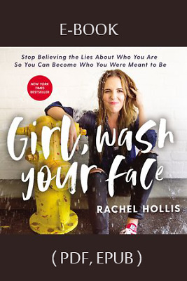 Girl, Wash Your Face_ Stop Believing the Lies About Who You Are