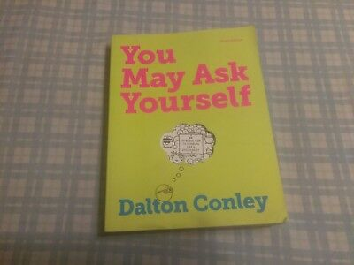 YOU MAY ASK YOURSELF: AN INTRODUCTION TO THINKING LIKE A By Dalton Conley *Mint*