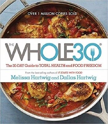 The Whole30: The 30-Day Guide to Total Health and Food Freedom Hardcover – April