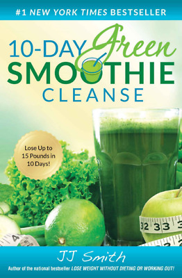 10-Day Green Smoothie Cleanse by J. J. Smith (PDF): Lose 15 Pounds in 10 Days