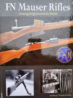 FN Mauser Rifles Arming Belguim GUN BOOK SIGNED New Military weapons Rifle 4