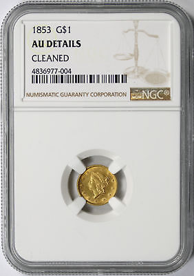 1853 G$1 Type 1 Gold Dollar NGC AU Details Cleaned