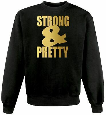 Unisex Black Strong & Pretty Sweatshirt Jumper Weights Lifting Beauty