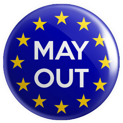 May Out BUTTON PIN BADGE 25mm 1 INCH Tory Conservatives UK Brexit Europe EU Flag