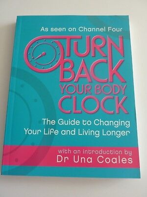 TURN BACK YOUR BODY CLOCK Dr Una Coales