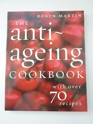 THE ANTI-AGEING COOKBOOK Robyn Martin NEW