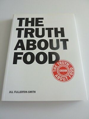 THE TRUTH ABOUT FOOD Jill Fullerton-Smith NEW
