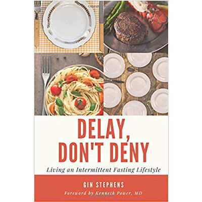 Delay, Don't Deny: Living an Intermittent Fasting Lifestyle [eBooᴋ 2016]