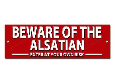 Beware Of The Alsatian Enter At Your Own Risk Metal Sign.dog Warning Sign