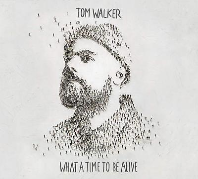 TOM WALKER 'WHAT A TIME TO BE ALIVE' CD (1st March 2019)