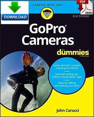 GoPro Cameras For Dummies - Read on PC, Tablet or Phone  - Fast PDF  DOWNLOAD