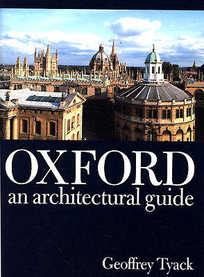 Geoffrey Tyack Oxford An Architectural Guide