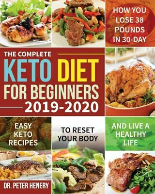 The Complete Ketogenic Diet For Beginners Essential Keto Guide 2019 Lifestyle