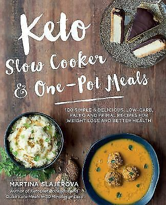 Keto Slow Cooker & One-Pot Meals: Over 100 Simple & Delicious Low-Carb, Paleo an