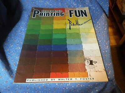 Walter T. Foster Book 81 How to Begin Painting for Fun by Fedelle  31 pages