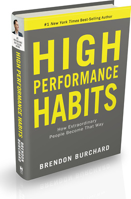High Performance Habits : How Extraordinary People Become That Way (E-B00K)