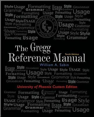 The Gregg Reference Manual, 10th Edition (University of Phoenix Custom Edition),