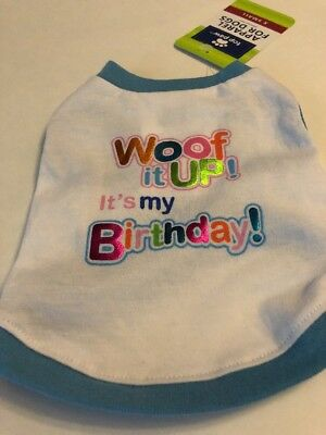 Dog Woof It Up Its My Birthday XS Extra Small X S T Shirt Free Ship New NWT